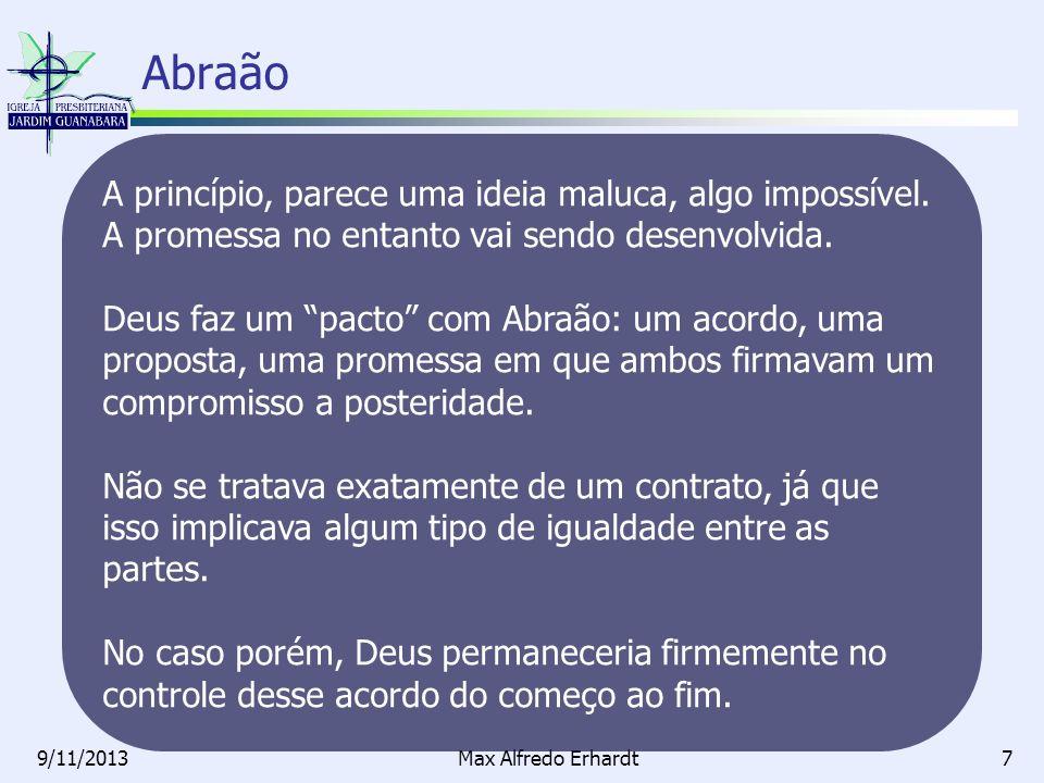 9/11/2013Max Alfredo Erhardt8 Abraão Isaque Jacó José Moisés