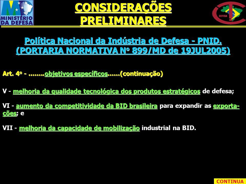 Política Nacional da Indústria de Defesa - PNID. (PORTARIA NORMATIVA N o 899/MD de 19JUL2005) Art. 4 o -........objetivos específicos......(continuaçã