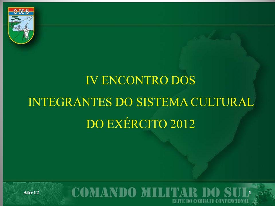 Abr 121 IV ENCONTRO DOS INTEGRANTES DO SISTEMA CULTURAL DO EXÉRCITO 2012