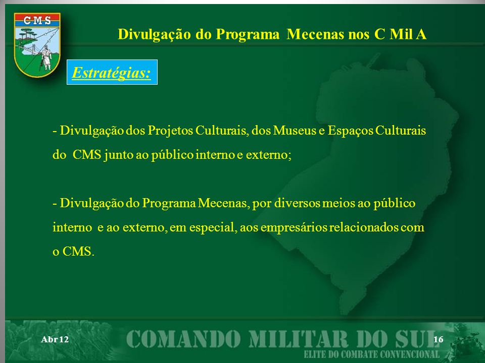 Abr 1216 Divulgação do Programa Mecenas nos C Mil A - Divulgação dos Projetos Culturais, dos Museus e Espaços Culturais do CMS junto ao público intern
