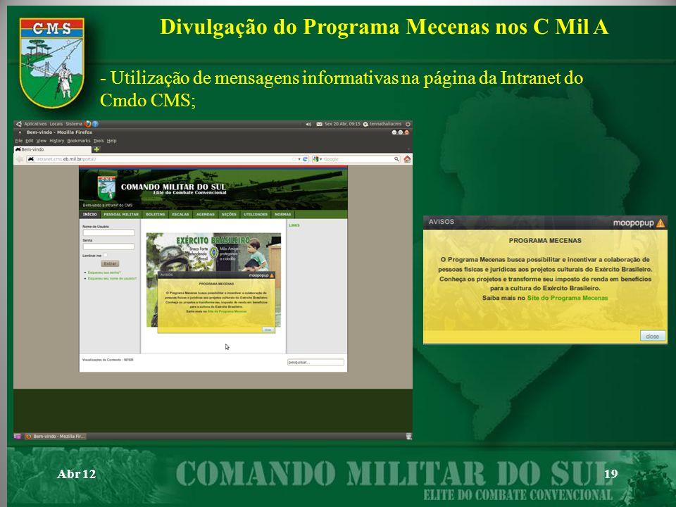 Abr 1219 - Utilização de mensagens informativas na página da Intranet do Cmdo CMS; Divulgação do Programa Mecenas nos C Mil A