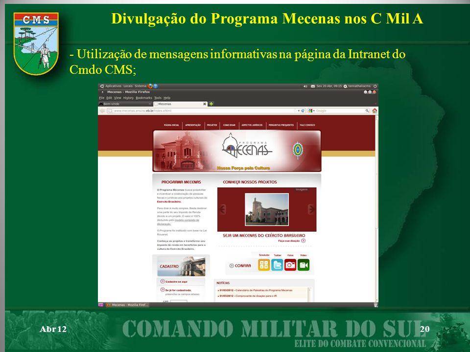 Abr 1220 - Utilização de mensagens informativas na página da Intranet do Cmdo CMS; Divulgação do Programa Mecenas nos C Mil A