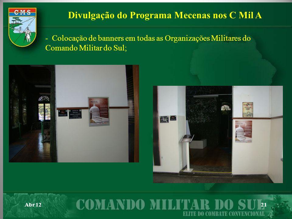 Abr 1221 - Colocação de banners em todas as Organizações Militares do Comando Militar do Sul; Divulgação do Programa Mecenas nos C Mil A