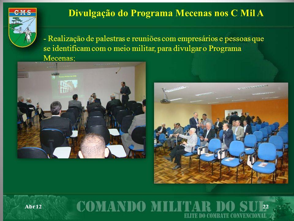 Abr 1222 - Realização de palestras e reuniões com empresários e pessoas que se identificam com o meio militar, para divulgar o Programa Mecenas; Divul