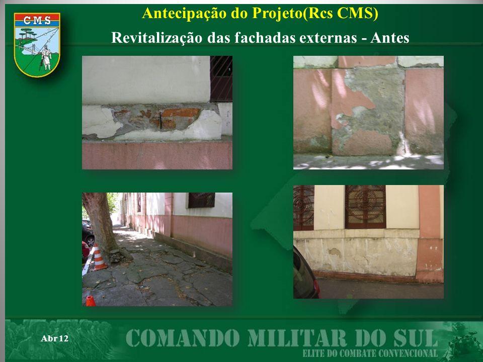 Antecipação do Projeto(Rcs CMS) Revitalização das fachadas externas - Antes Abr 12