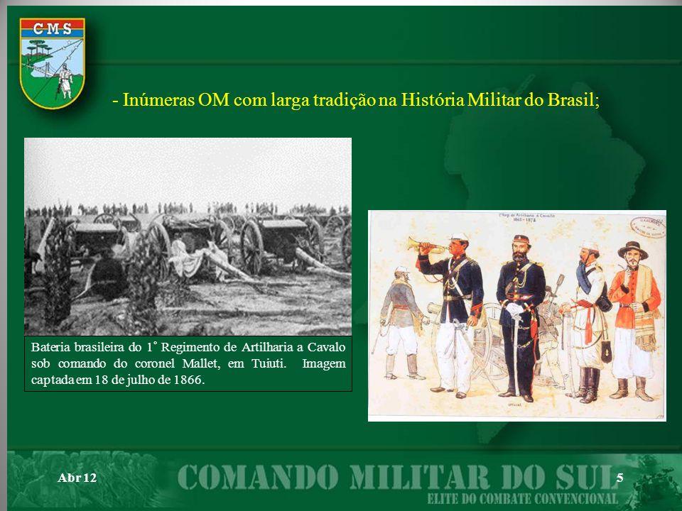 Abr 125 - Inúmeras OM com larga tradição na História Militar do Brasil; Bateria brasileira do 1° Regimento de Artilharia a Cavalo sob comando do coron