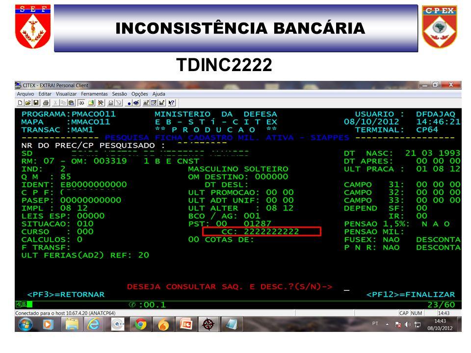 INCONSISTÊNCIA BANCÁRIA TDINC2222