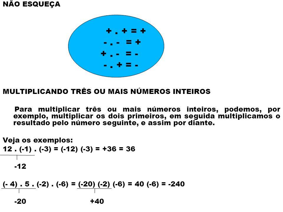 Na multiplicação de números inteiros, podemos verificar primeiro qual o sinal do produto e, depois, multiplicar os valores absolutos.
