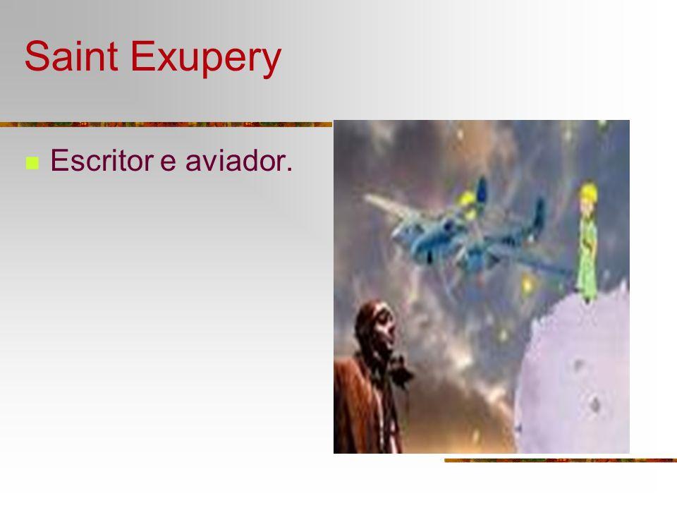 Saint Exupery Escritor e aviador.