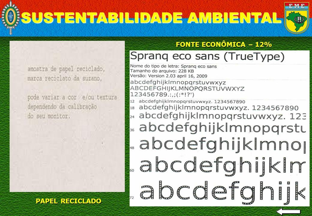 24 / 23 FONTE ECONÔMICA – 12% PAPEL RECICLADO SUSTENTABILIDADE AMBIENTAL