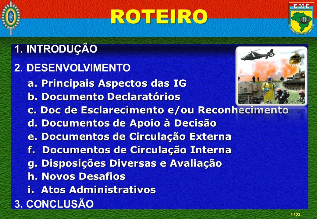 15 / 23 ROTEIRO 1.INTRODUÇÃO 2.DESENVOLVIMENTO a.Principais Aspectos das IG a.