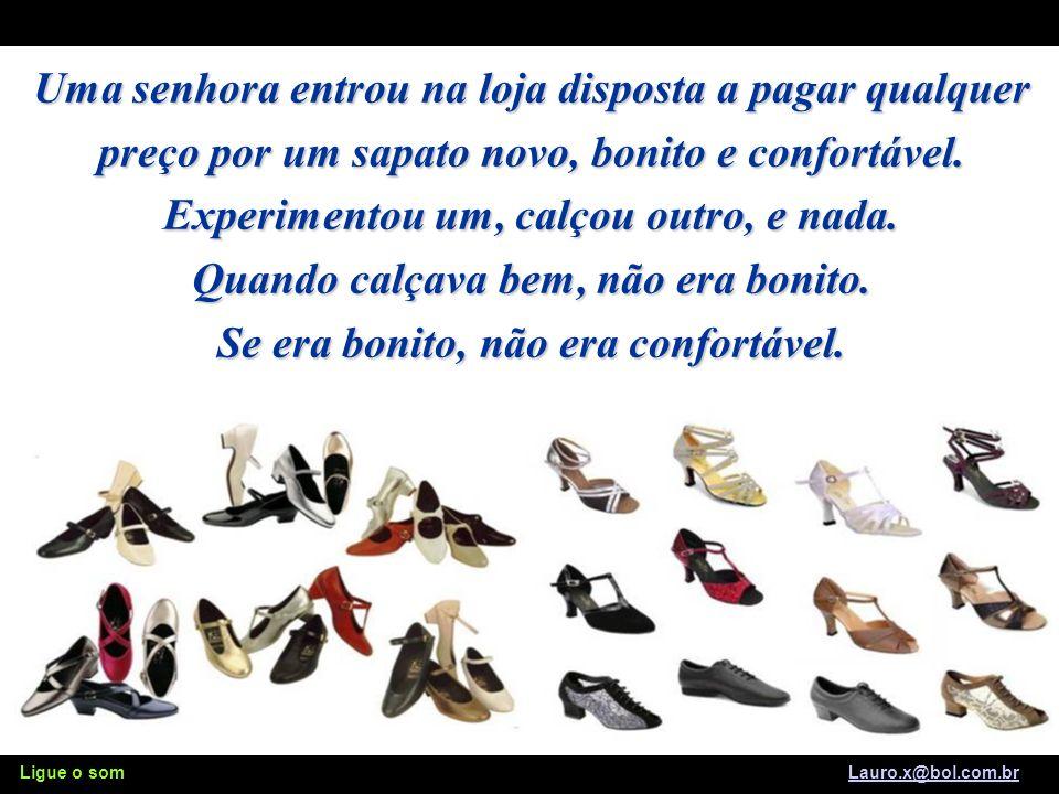 Sapatos & Amigos Ligue o som Lauro.x@bol.com.brLauro.x@bol.com.br