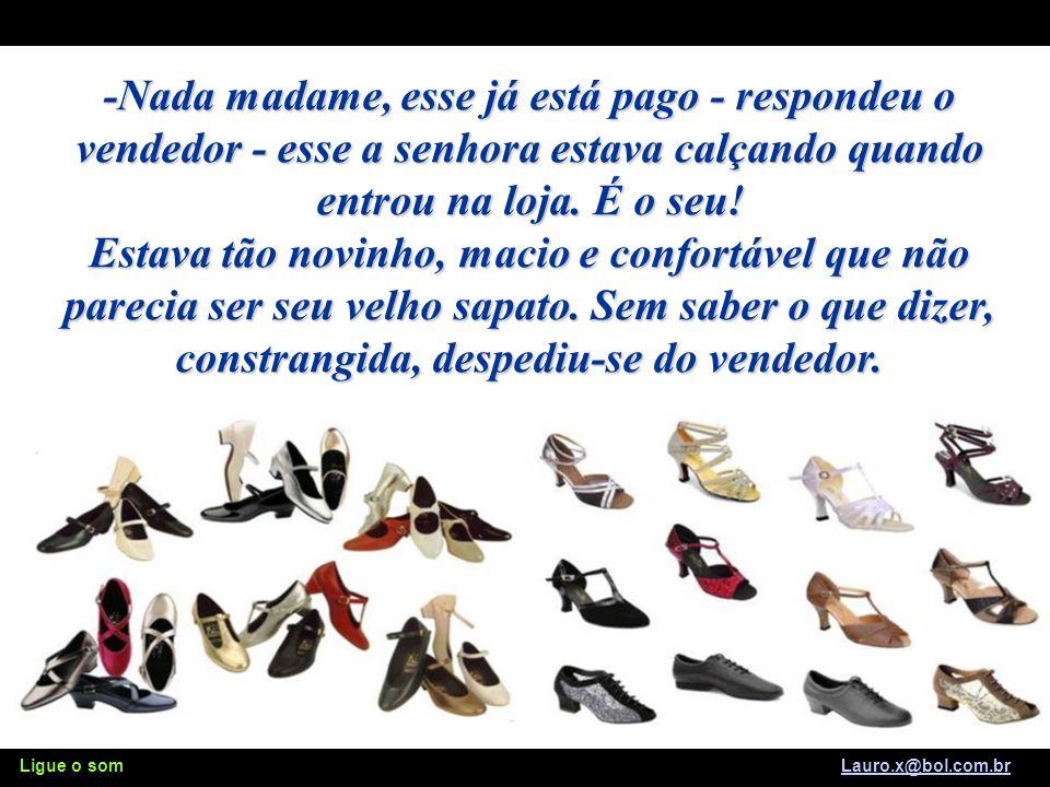 Ligue o som Lauro.x@bol.com.brLauro.x@bol.com.br Mesmo os modelos mais caros não agradavam, sempre faltava alguma coisa.