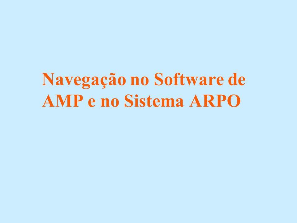 Navegação no Software de AMP e no Sistema ARPO