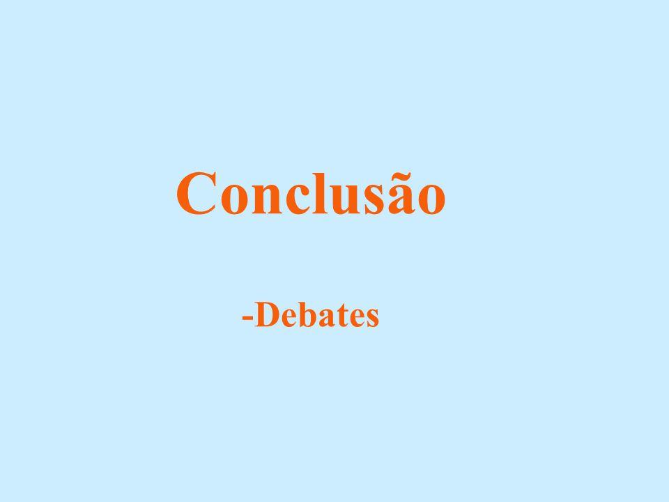 Conclusão -Debates