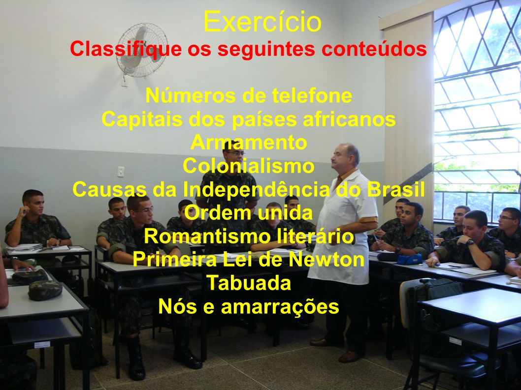 Exercício Classifique os seguintes conteúdos Números de telefone Capitais dos países africanos Armamento Colonialismo Causas da Independência do Brasi
