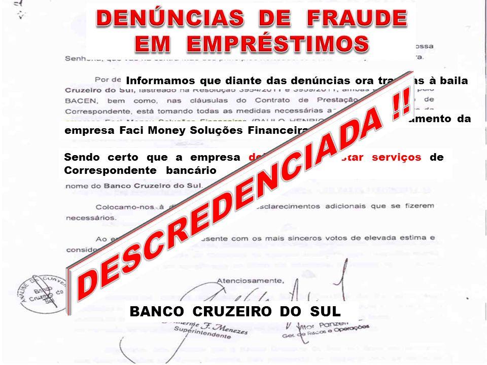 44 descredenciamento da empresa Faci Money Soluções Financeiras Sendo certo que a empresa deixará de prestar serviços de Correspondente bancário Infor