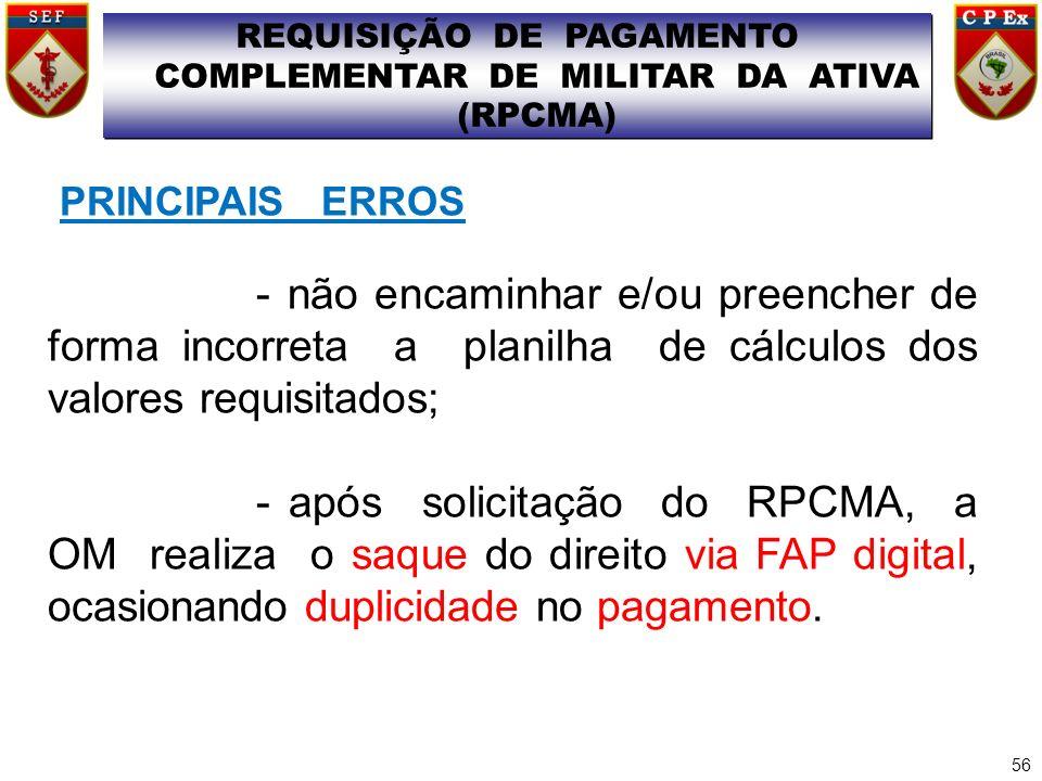 REQUISIÇÃO DE PAGAMENTO COMPLEMENTAR DE MILITAR DA ATIVA (RPCMA) REQUISIÇÃO DE PAGAMENTO COMPLEMENTAR DE MILITAR DA ATIVA (RPCMA) PRINCIPAIS ERROS - n