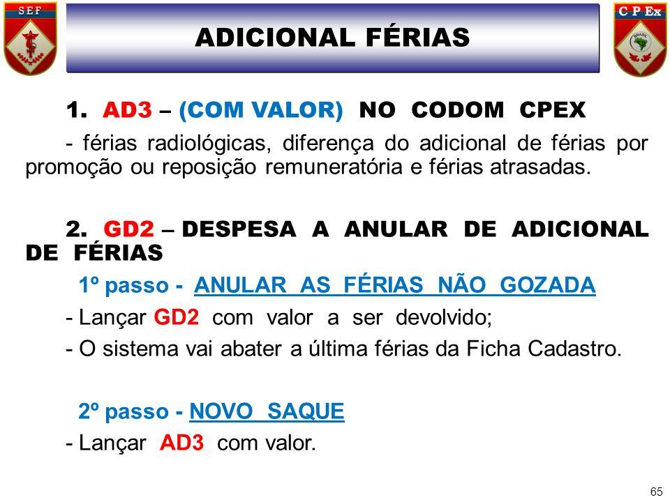 1. AD3 – (COM VALOR) NO CODOM CPEX - férias radiológicas, diferença do adicional de férias por promoção ou reposição remuneratória e férias atrasadas.