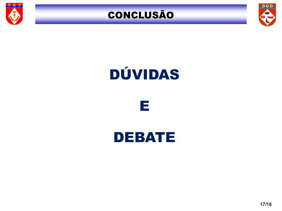 17/16 DÚVIDAS E DEBATE CONCLUSÃO