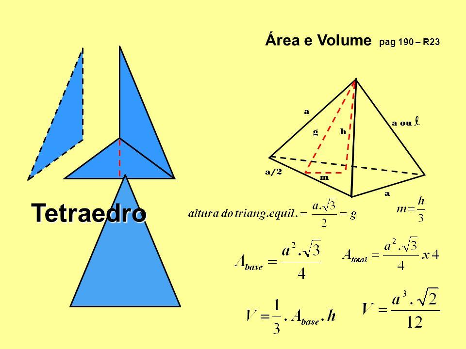 Tetraedro Área e Volume pag 190 – R23 m hg a a a ou l a/2