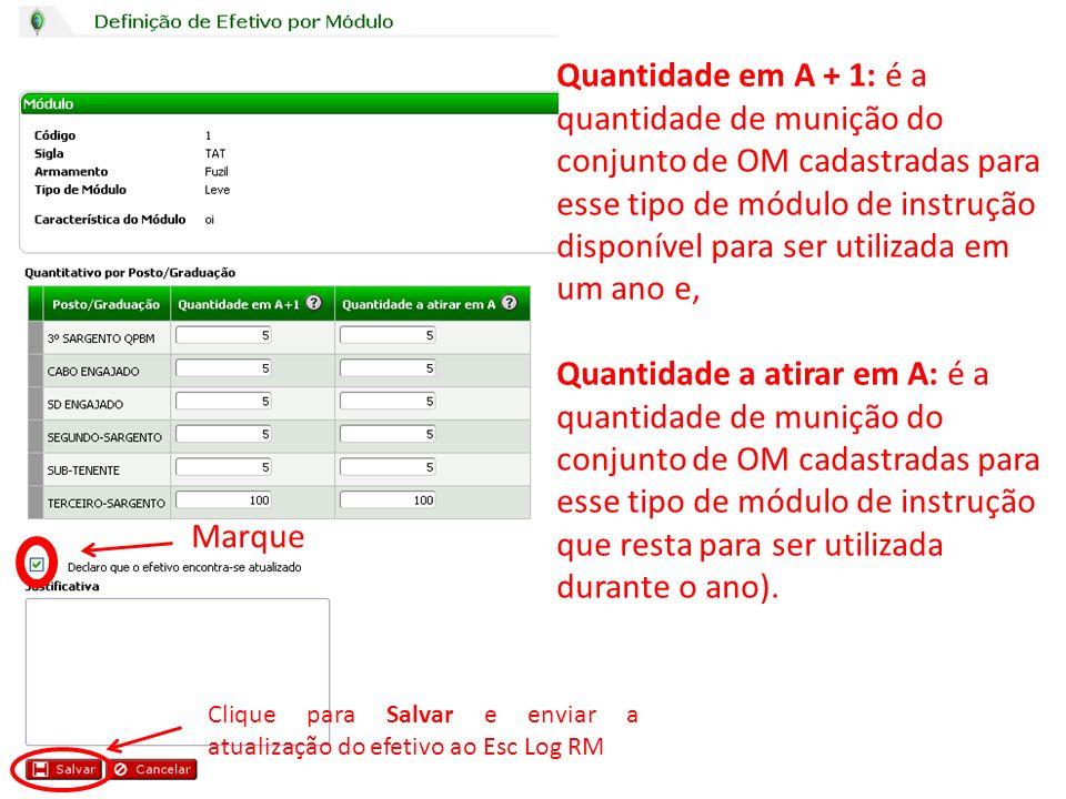 Clique para Salvar e enviar a atualização do efetivo ao Esc Log RM Marque Quantidade em A + 1: é a quantidade de munição do conjunto de OM cadastradas
