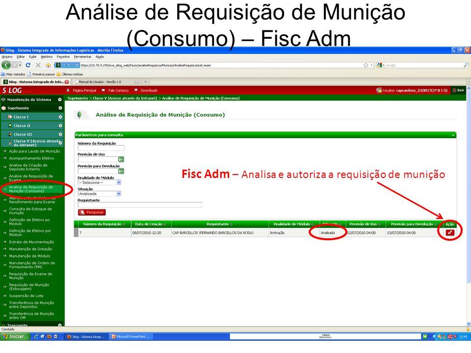 Fisc Adm – Analisa e autoriza a requisição de munição Análise de Requisição de Munição (Consumo) – Fisc Adm