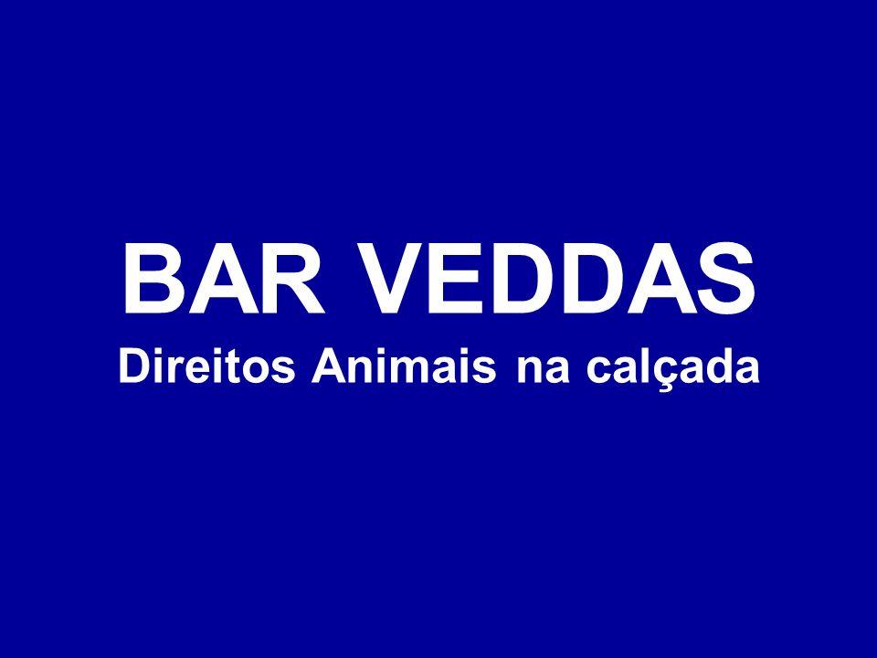 BAR VEDDAS Direitos Animais na calçada