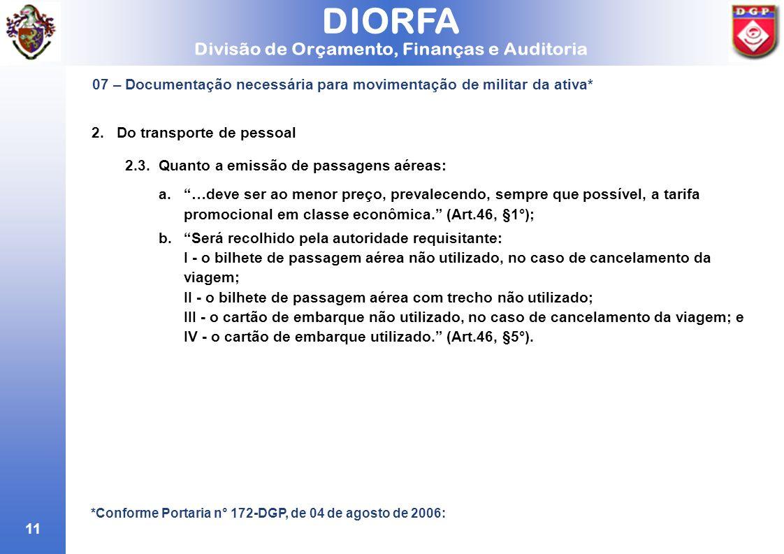 11 07 – Documentação necessária para movimentação de militar da ativa* *Conforme Portaria n° 172-DGP, de 04 de agosto de 2006: 2.Do transporte de pess