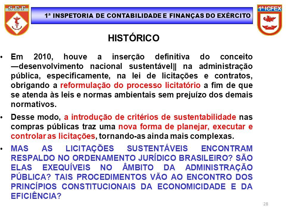 Em 2010, houve a inserção definitiva do conceito desenvolvimento nacional sustentável na administração pública, especificamente, na lei de licitações