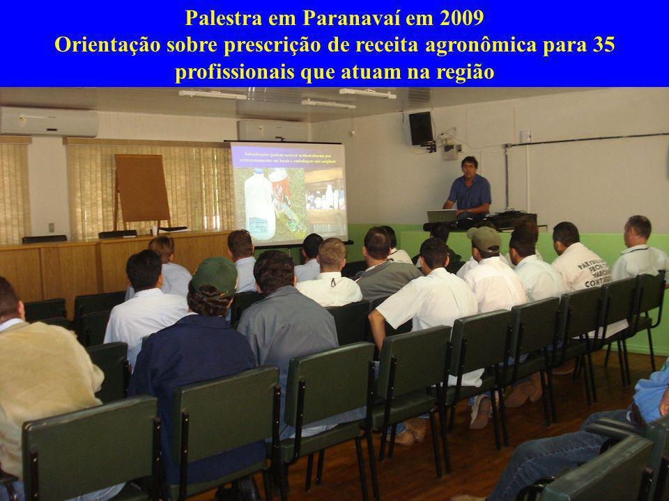 Palestra em Paranavaí em 2009 Orientação sobre prescrição de receita agronômica para 35 profissionais que atuam na região