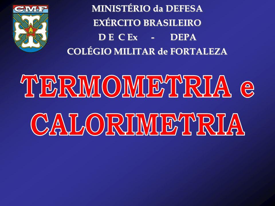 Objetivos: TERMOMETRIA.a. Comparar as diferentes escalas termométricas ( o K, o C, o F).