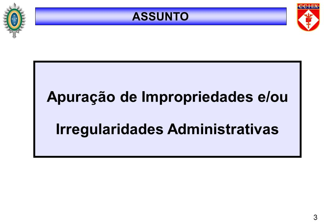 ASSUNTO Apuração de Impropriedades e/ou Irregularidades Administrativas 3
