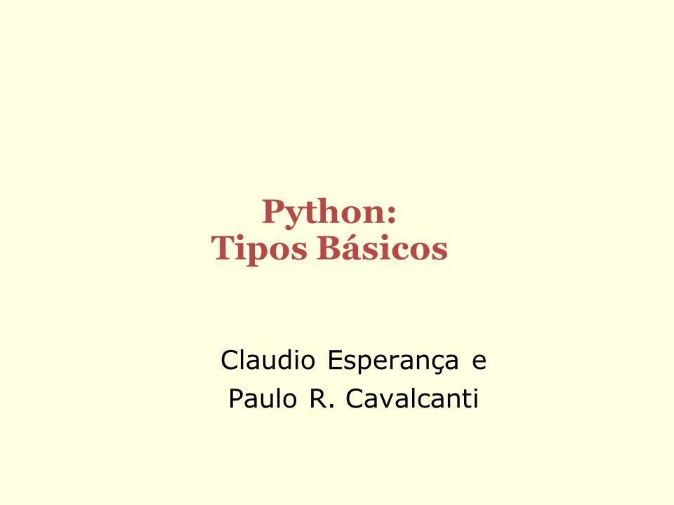 Python como calculadora O Interpretador python pode ser usado como calculadora Por exemplo, as quatro operações aritméticas são denotadas pelos símbolos + adição - subtração * multiplicação / divisão
