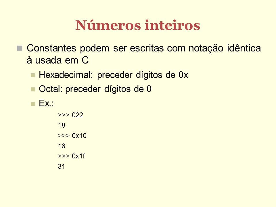 Números inteiros Constantes podem ser escritas com notação idêntica à usada em C Hexadecimal: preceder dígitos de 0x Octal: preceder dígitos de 0 Ex.: