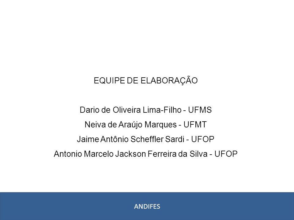 EQUIPE DE ELABORAÇÃO Dario de Oliveira Lima-Filho - UFMS Neiva de Araújo Marques - UFMT Jaime Antônio Scheffler Sardi - UFOP Antonio Marcelo Jackson F