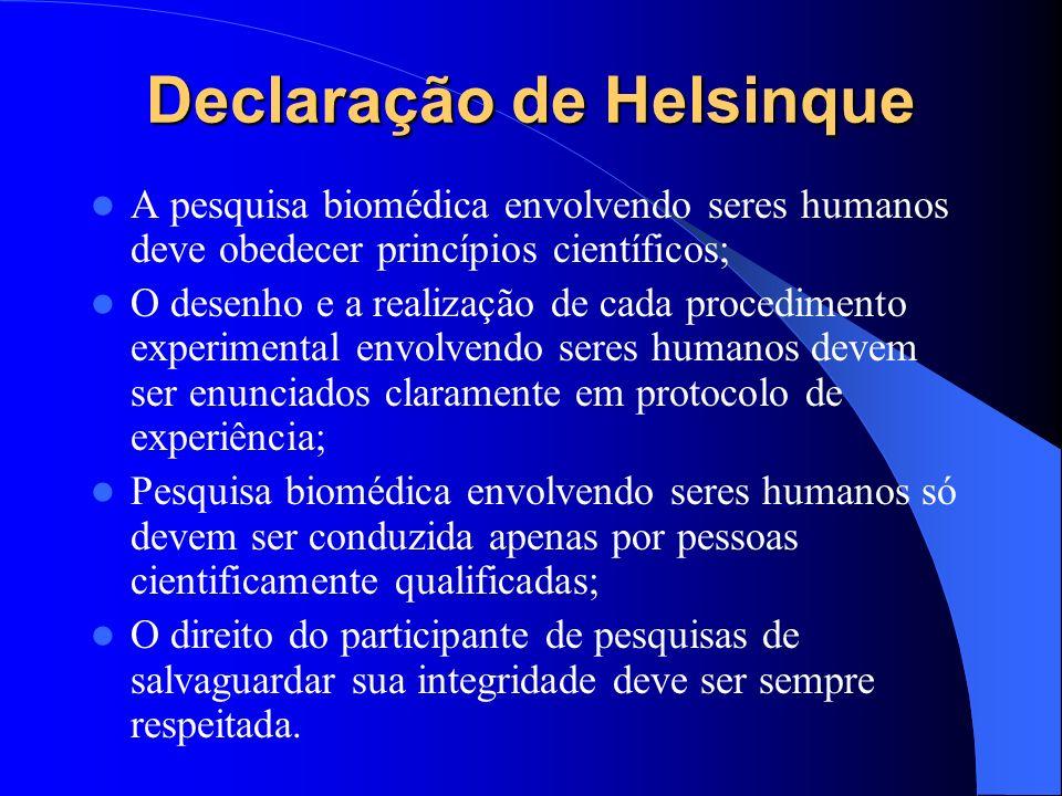 Código de Nuremberg - 1947 5 dos 10 artigos O consentimento voluntário do ser humano é absolutamente essencial; O experimento deve ser tal que produza