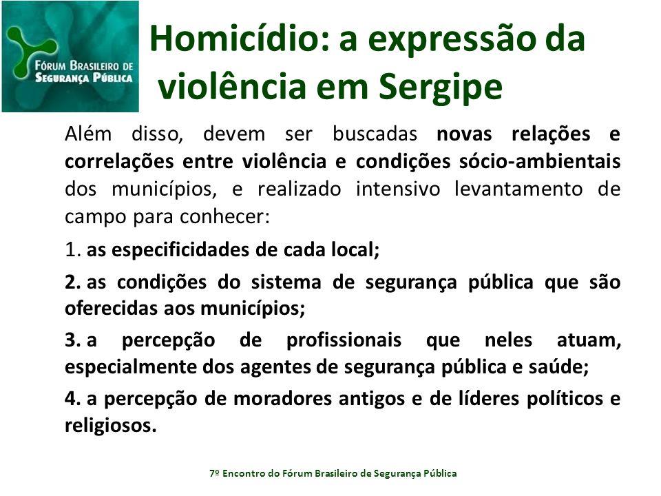 Homicídio: a expressão da violência em Sergipe Além disso, devem ser buscadas novas relações e correlações entre violência e condições sócio-ambientai