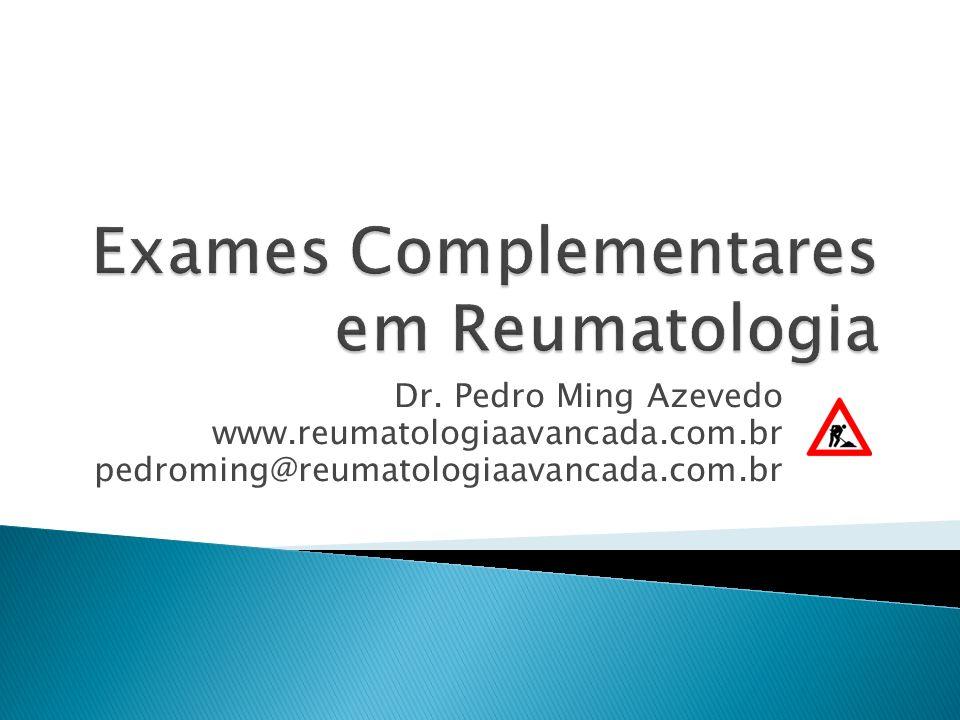 Dr. Pedro Ming Azevedo www.reumatologiaavancada.com.br pedroming@reumatologiaavancada.com.br