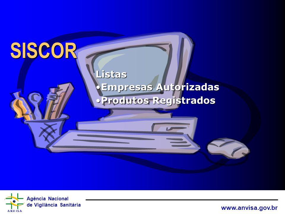 Agência Nacional de Vigilância Sanitária www.anvisa.gov.br Tecnovigilância: Boas Práticas à Imagem do Sistema do ECRI Sistema de Informação suporte ce