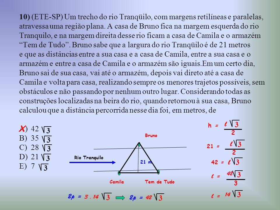 10) (ETE-SP) Um trecho do rio Tranqüilo, com margens retilíneas e paralelas, atravessa uma região plana. A casa de Bruno fica na margem esquerda do ri