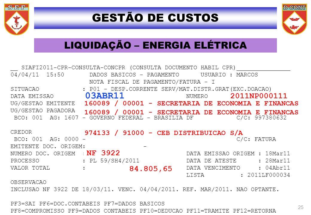LIQUIDAÇÃO – ENERGIA ELÉTRICA __ SIAFI2011-CPR-CONSULTA-CONCPR (CONSULTA DOCUMENTO HABIL CPR)_______________ 04/04/11 15:50 DADOS BASICOS - PAGAMENTO
