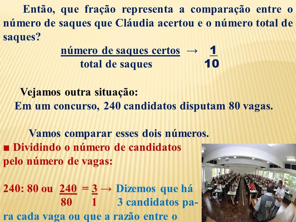 Então, que fração representa a comparação entre o número de saques que Cláudia acertou e o número total de saques.