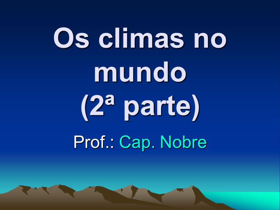 1- Climas Quentes Equatorial Tropical Subtropical