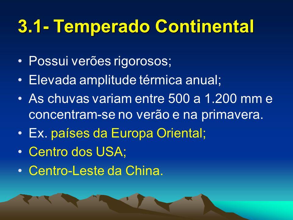 3.2- Temperado Oceânico Os verões são moderadamente quentes e os invernos amenizados devidos as massas úmidas; A chuvas se concentram no inverno entre 500 a 2.500 mm.