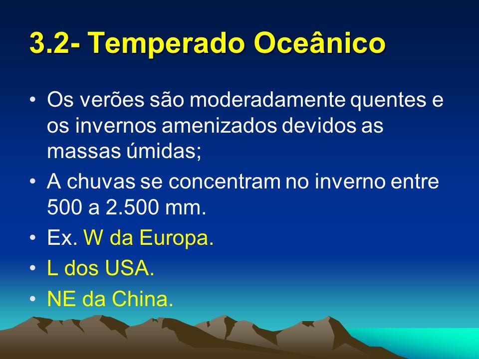 3.3- Temperado Mediterrâneo Possui verões quentes e secos e invernos chuvosos; As chuvas ficam entre 300 a 900 mm.