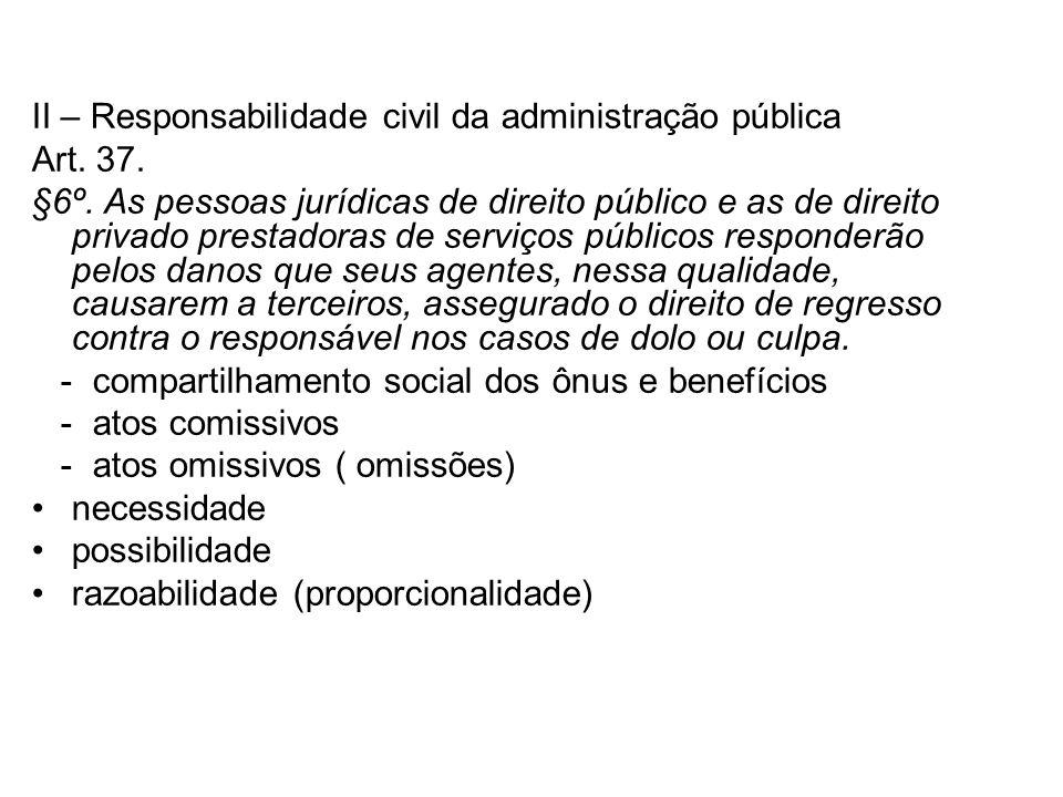 II – Responsabilidade civil da administração pública Art.