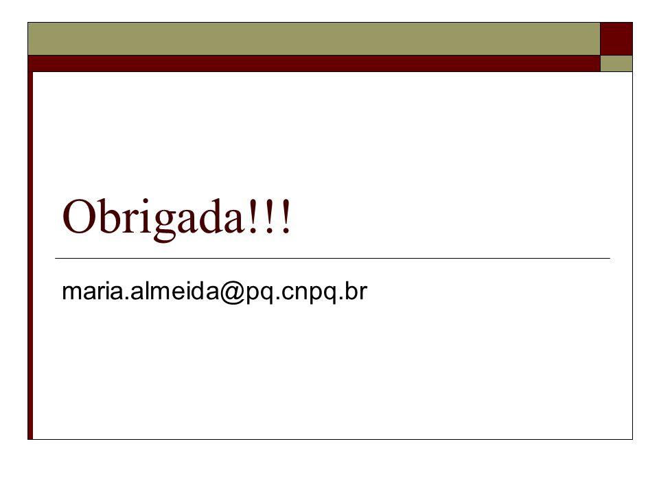 Obrigada!!! maria.almeida@pq.cnpq.br