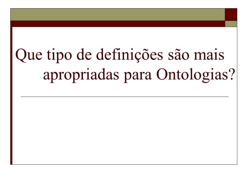 Que tipo de definições são mais apropriadas para Ontologias?