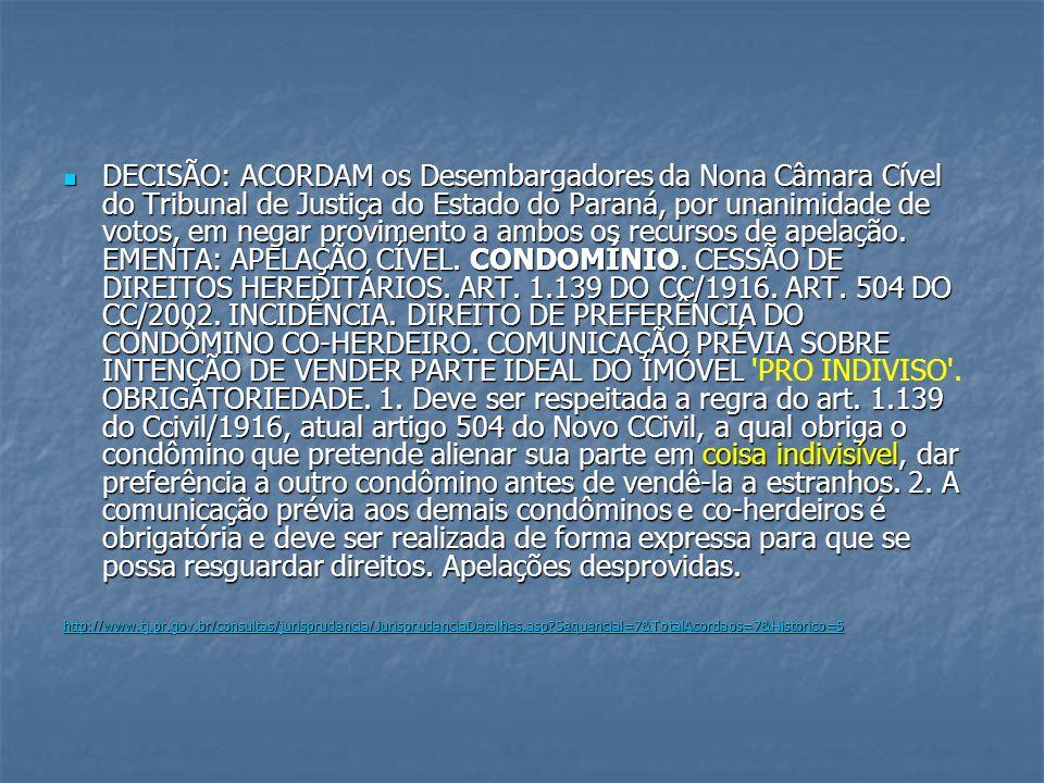 DECISÃO: ACORDAM os Desembargadores da Nona Câmara Cível do Tribunal de Justiça do Estado do Paraná, por unanimidade de votos, em negar provimento a a